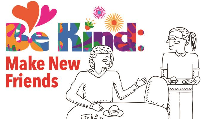 Be Kind: Make New Friends