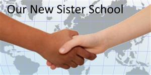 Our New Sister School